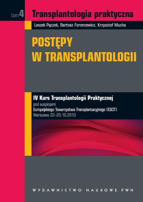 Transplantologia praktyczna. Postępy w transplantologii. Tom 4 - Ebook (Książka na Kindle) do pobrania w formacie MOBI
