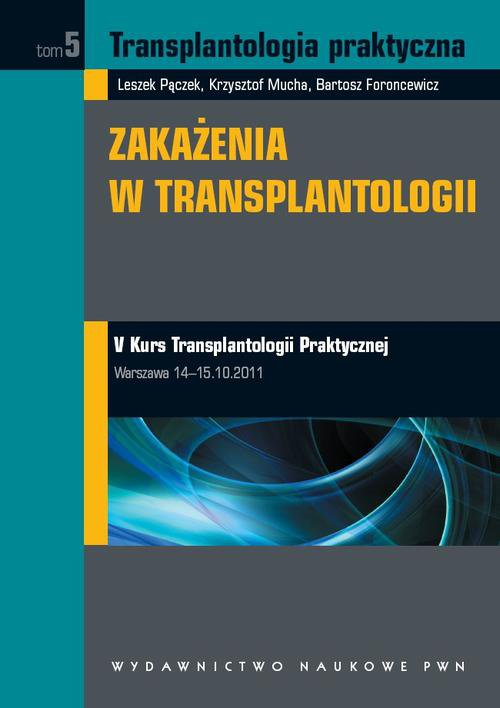 Transplantologia praktyczna. Zakażenia w transplantologii. Tom 5 - Ebook (Książka na Kindle) do pobrania w formacie MOBI