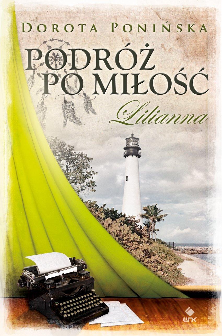 Podróż po miłość. Lilianna - Ebook (Książka na Kindle) do pobrania w formacie MOBI