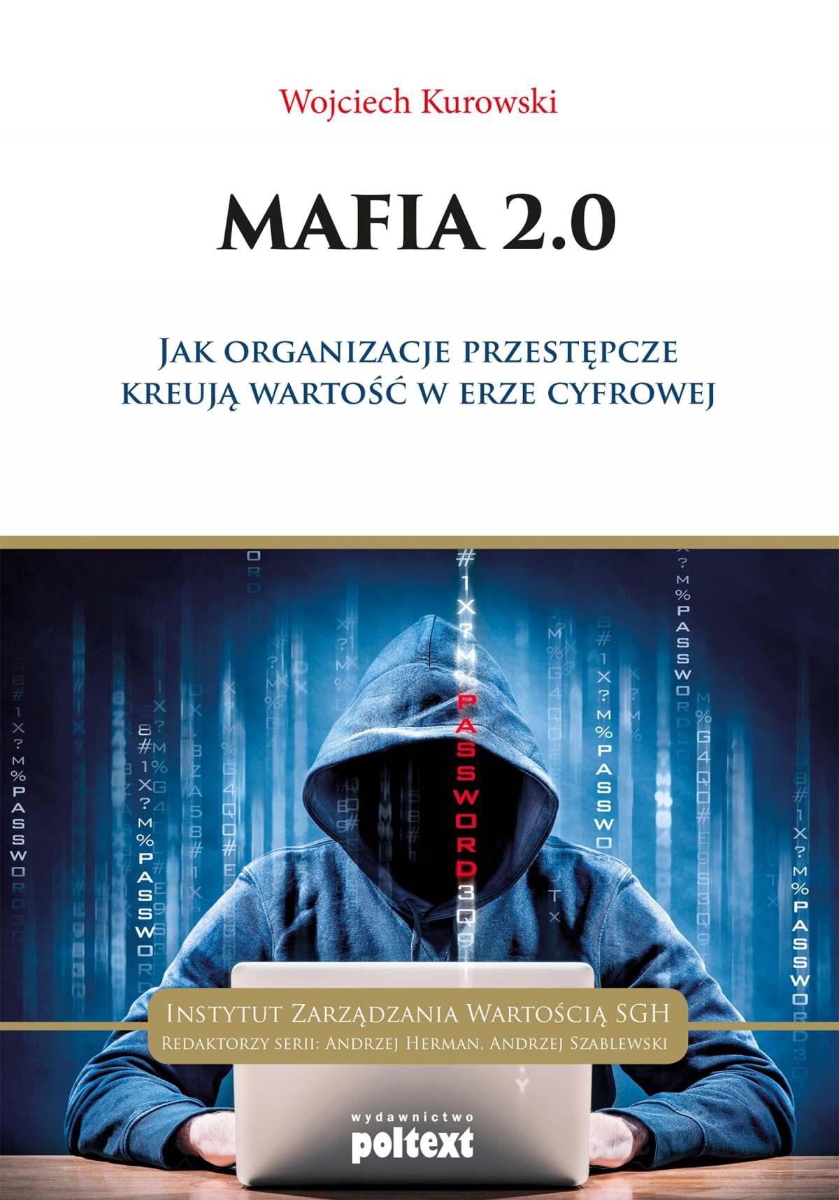 Mafia 2.0 Jak organizacje przestępcze kreują wartość w erze cyfrowej - Ebook (Książka na Kindle) do pobrania w formacie MOBI