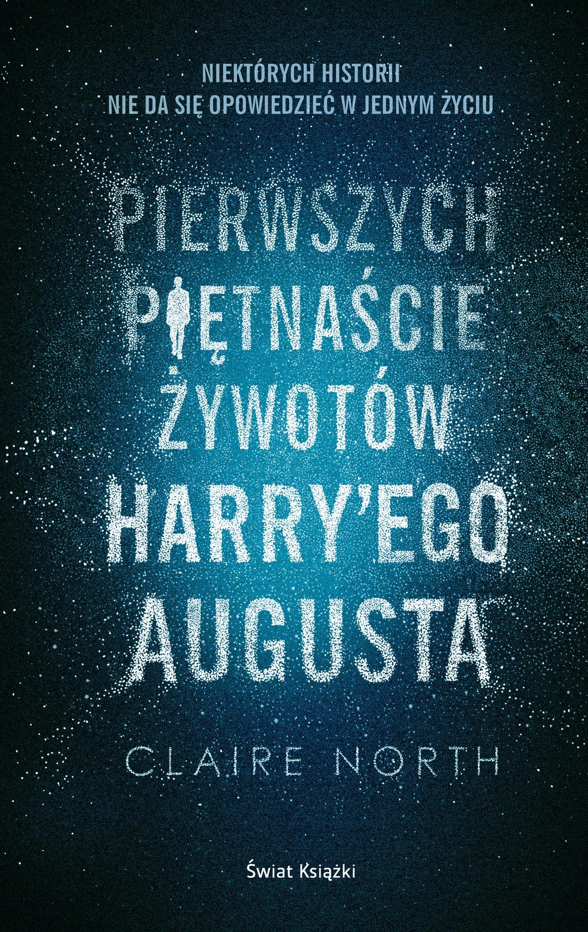 Pierwszych piętnaście żywotów Harry'ego Augusta - Ebook (Książka na Kindle) do pobrania w formacie MOBI
