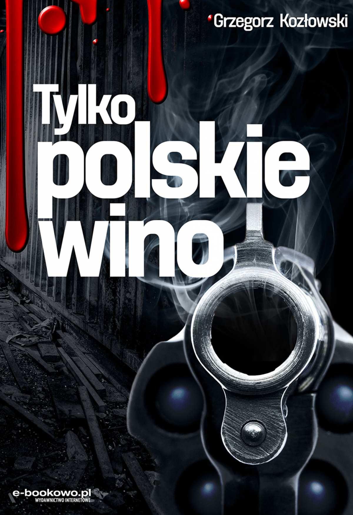 Tylko polskie wino - Ebook (Książka EPUB) do pobrania w formacie EPUB
