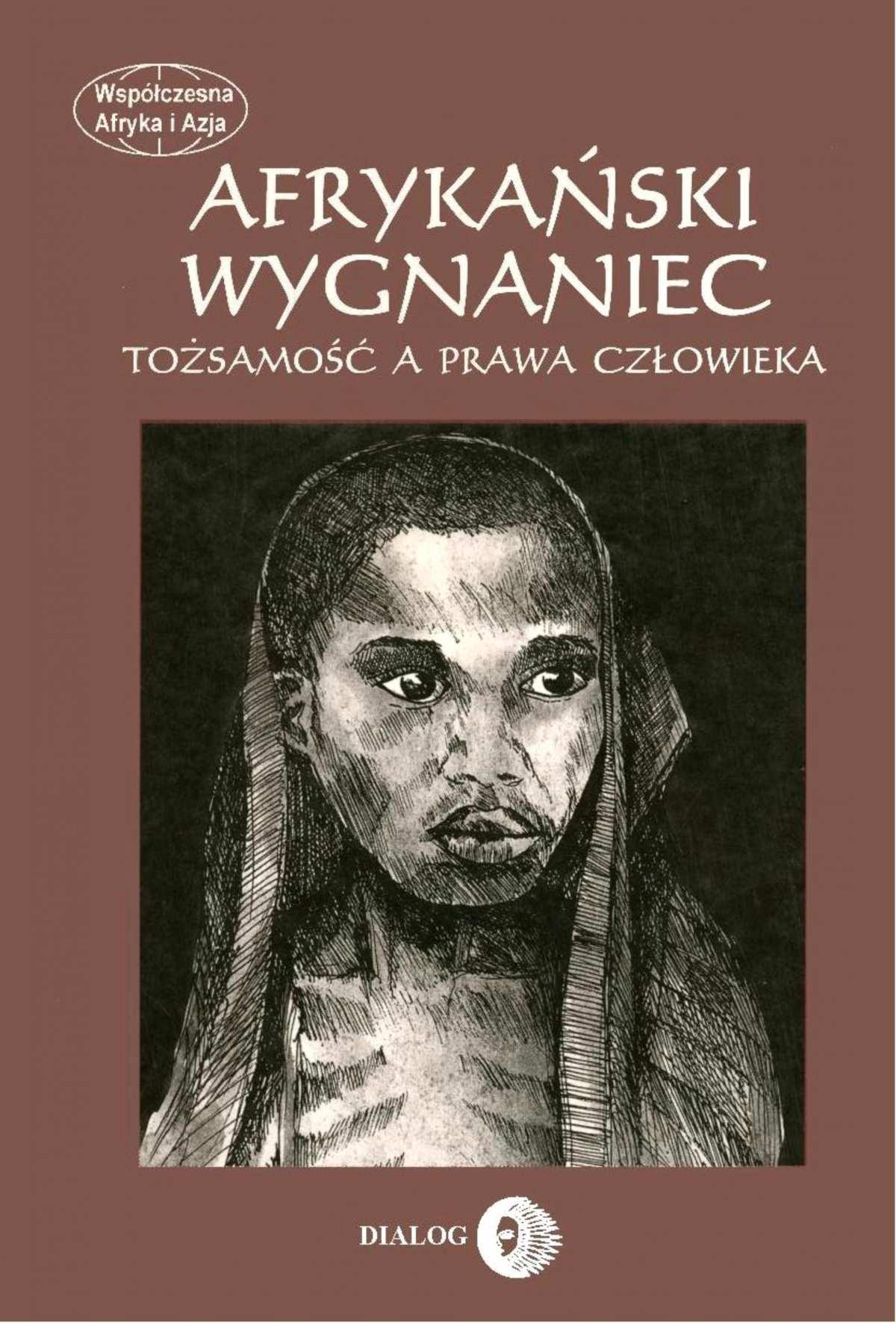Afrykański wygnaniec. Tożsamość a prawa człowieka. - Ebook (Książka EPUB) do pobrania w formacie EPUB