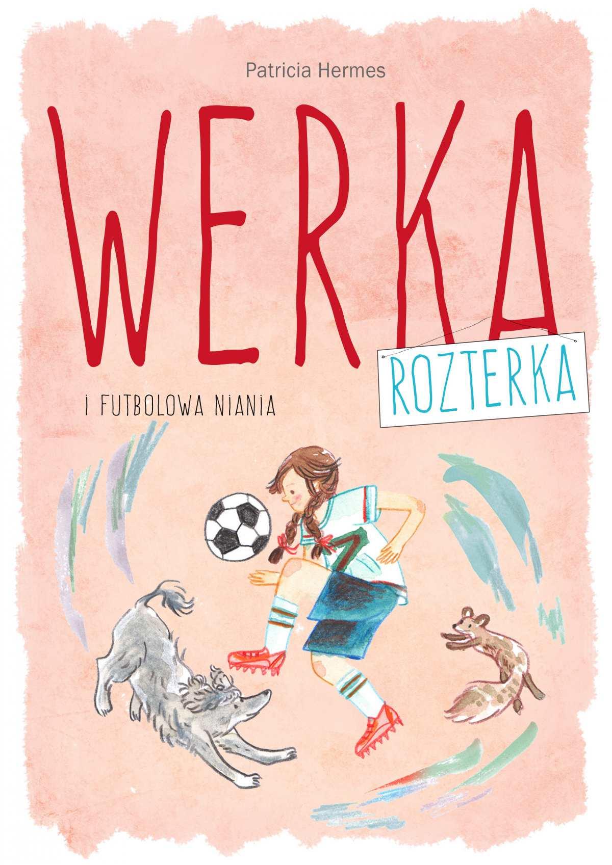 Werka Rozterka i futbolowa niania - Ebook (Książka na Kindle) do pobrania w formacie MOBI