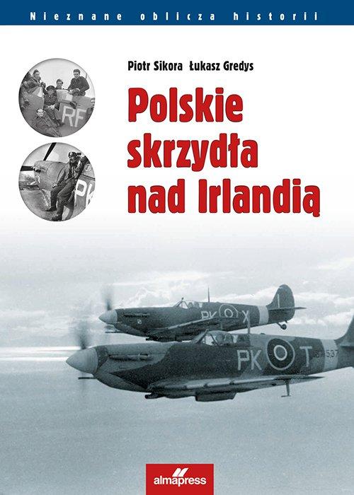 Polskie skrzydła nad Irlandią - Ebook (Książka PDF) do pobrania w formacie PDF