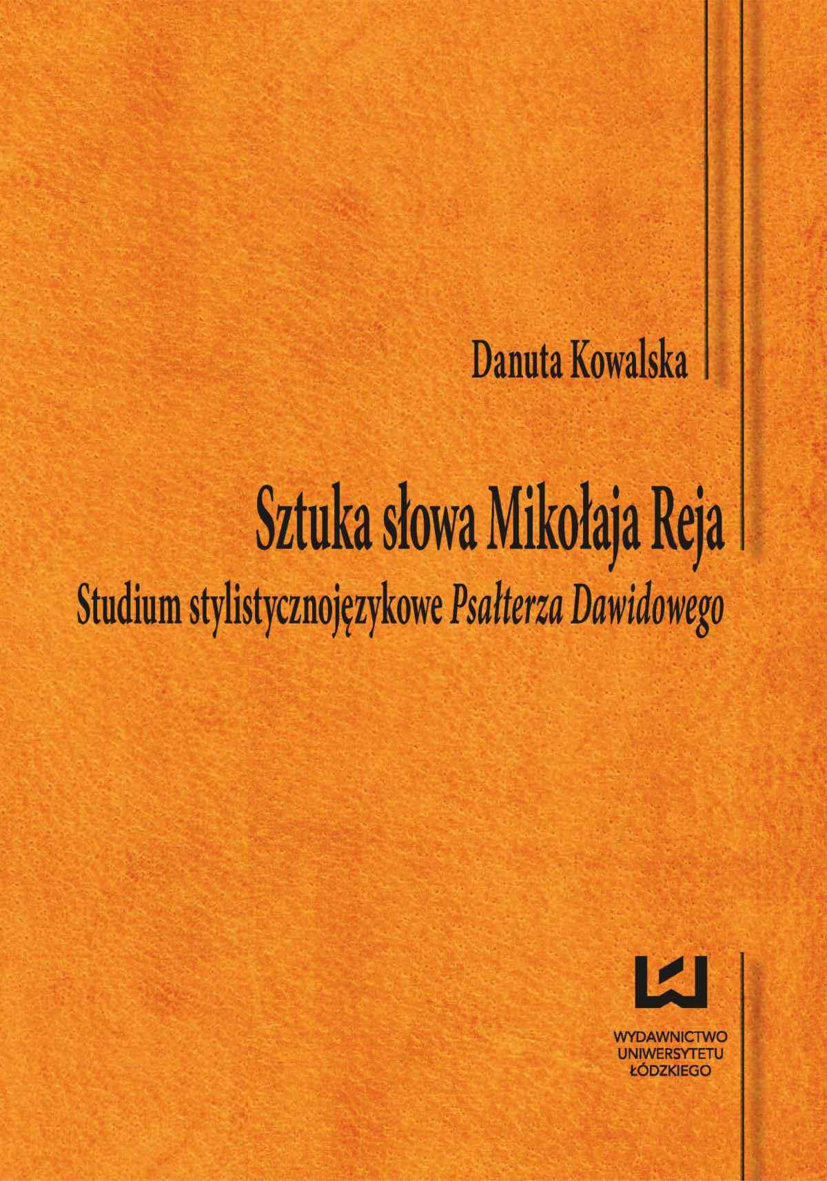 Sztuka słowa Mikołaja Reja. Studium stylistycznojęzykowe Psałterza Dawidowego - Ebook (Książka PDF) do pobrania w formacie PDF