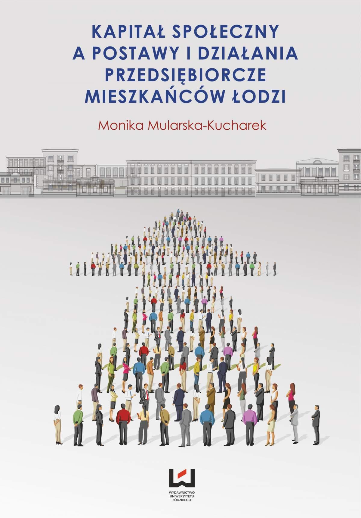 Kapitał społeczny a postawy i działania przedsiębiorcze mieszkańców Łodzi - Ebook (Książka PDF) do pobrania w formacie PDF