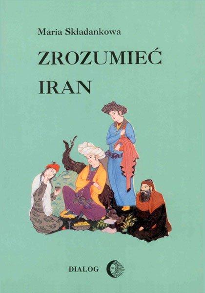 Zrozumieć Iran. Ze studiów nad literaturą perską - Ebook (Książka na Kindle) do pobrania w formacie MOBI