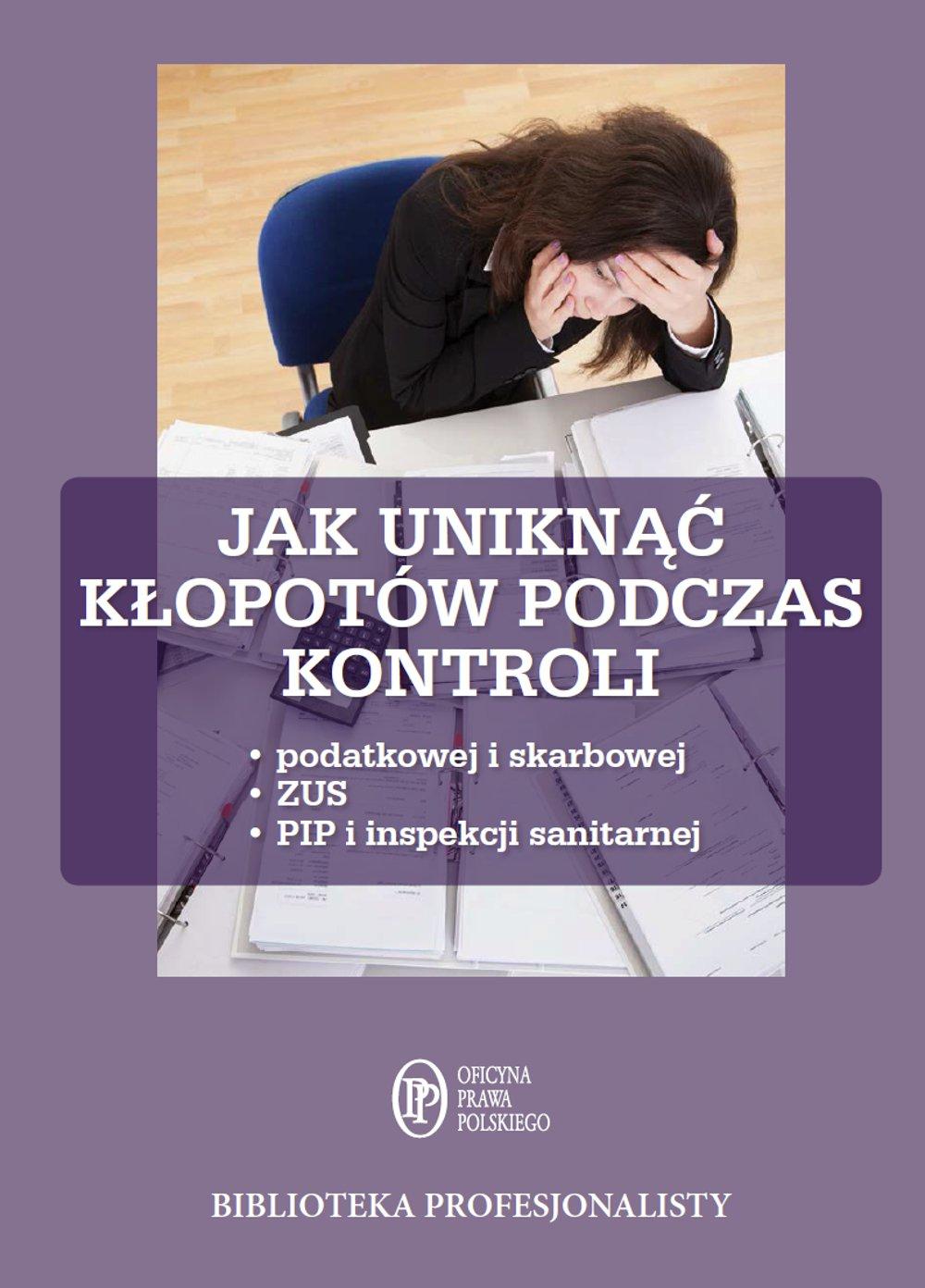 Jak uniknąć kłopotów podczas kontroli - Ebook (Książka PDF) do pobrania w formacie PDF