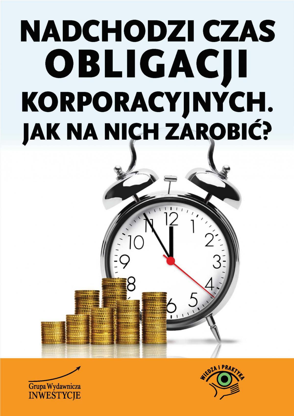 Nadchodzi czas obligacji korporacyjnych. Jak na nich zarobić? - Ebook (Książka PDF) do pobrania w formacie PDF