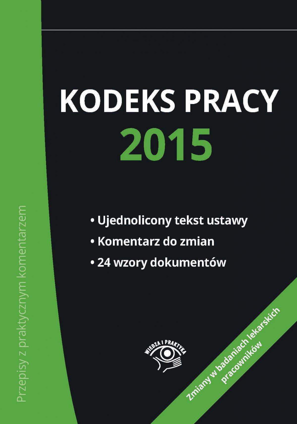 Kodeks pracy 2015 - nowe wydanie - Ebook (Książka PDF) do pobrania w formacie PDF