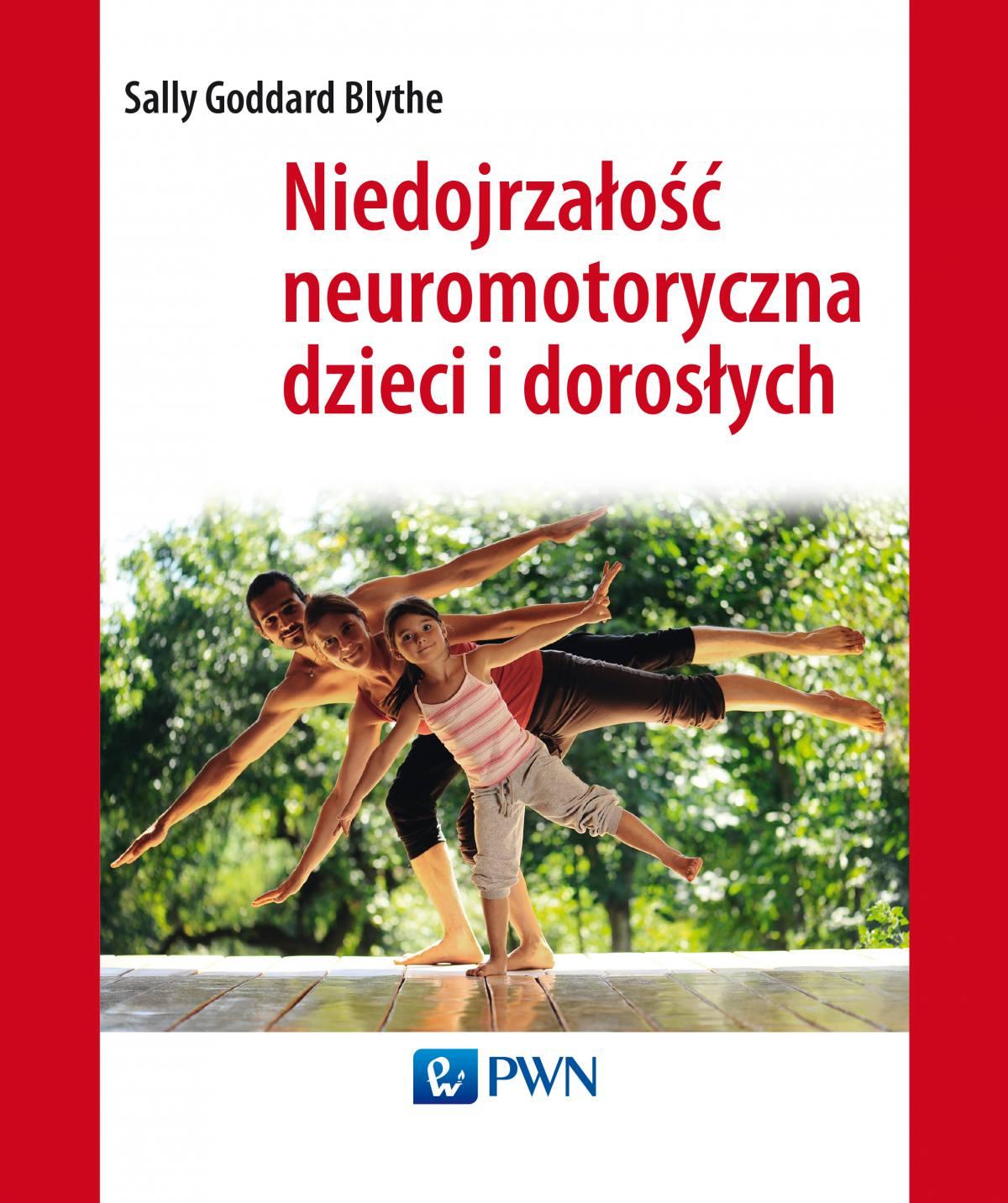 Niedojrzałość neuromotoryczna dzieci i dorosłych - Ebook (Książka EPUB) do pobrania w formacie EPUB