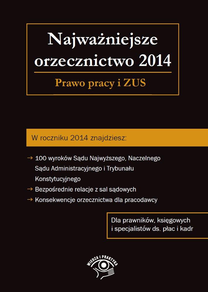 Najważniejsze orzecznictwo 2014. Prawo pracy i ZUS - Ebook (Książka EPUB) do pobrania w formacie EPUB