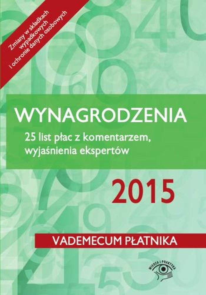 Wynagrodzenia 2015. 25 list płac z komentarzem, wyjaśnienia ekspertów - stan prawny: kwiecień 2015 r. - Ebook (Książka PDF) do pobrania w formacie PDF