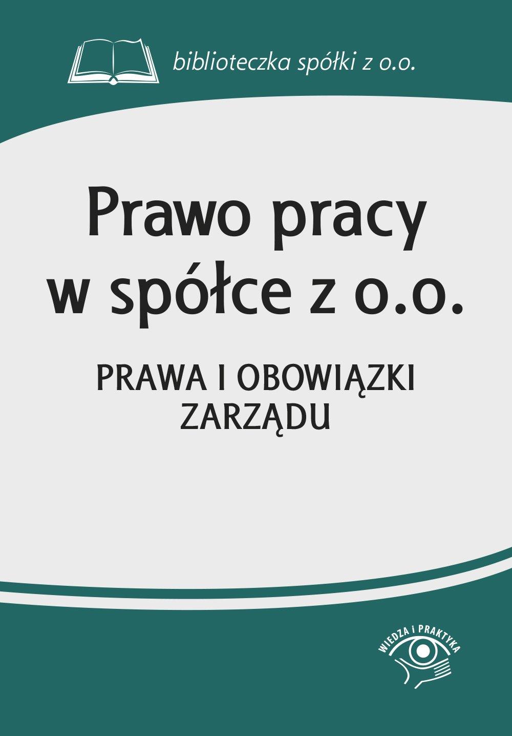 Prawo pracy w spółce z o.o. Prawa i obowiązki zarządu - Ebook (Książka PDF) do pobrania w formacie PDF
