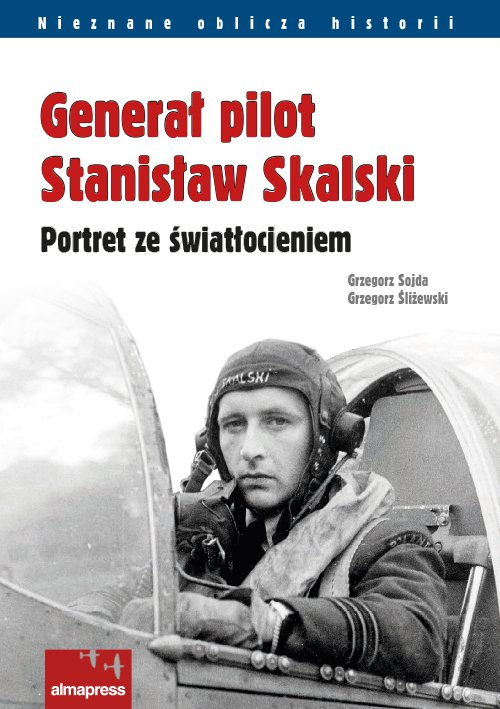 Generał pilot Stanisław Skalski - Ebook (Książka PDF) do pobrania w formacie PDF