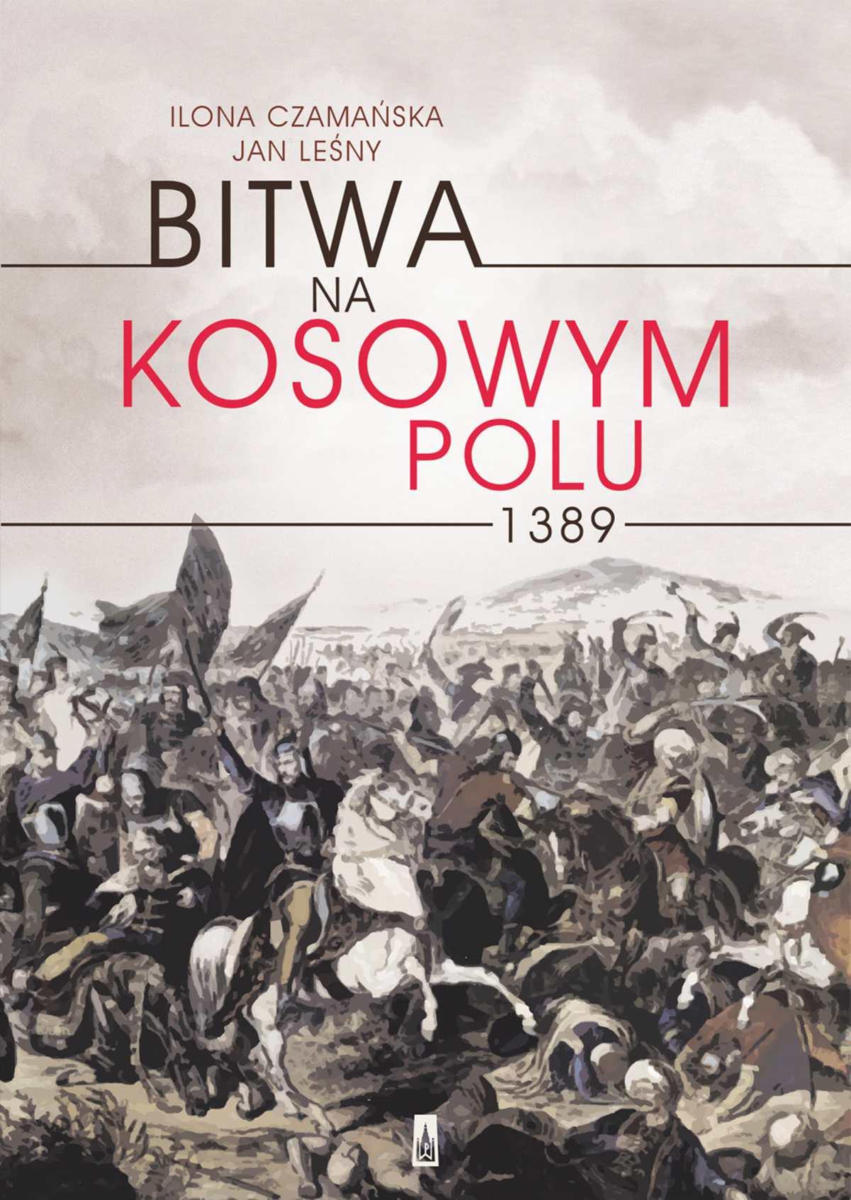 Bitwa na Kosowym Polu 1389 - Ebook (Książka na Kindle) do pobrania w formacie MOBI