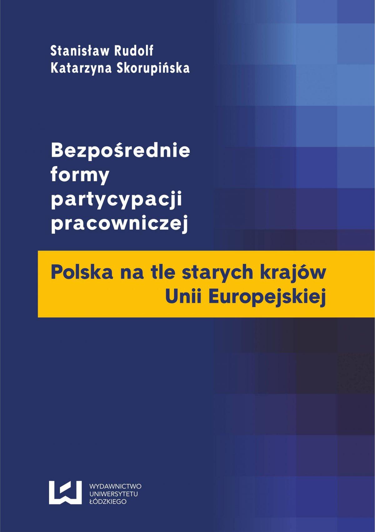 Bezpośrednie formy partycypacji pracowniczej. Polska na tle starych krajów Unii Europejskiej - Ebook (Książka PDF) do pobrania w formacie PDF