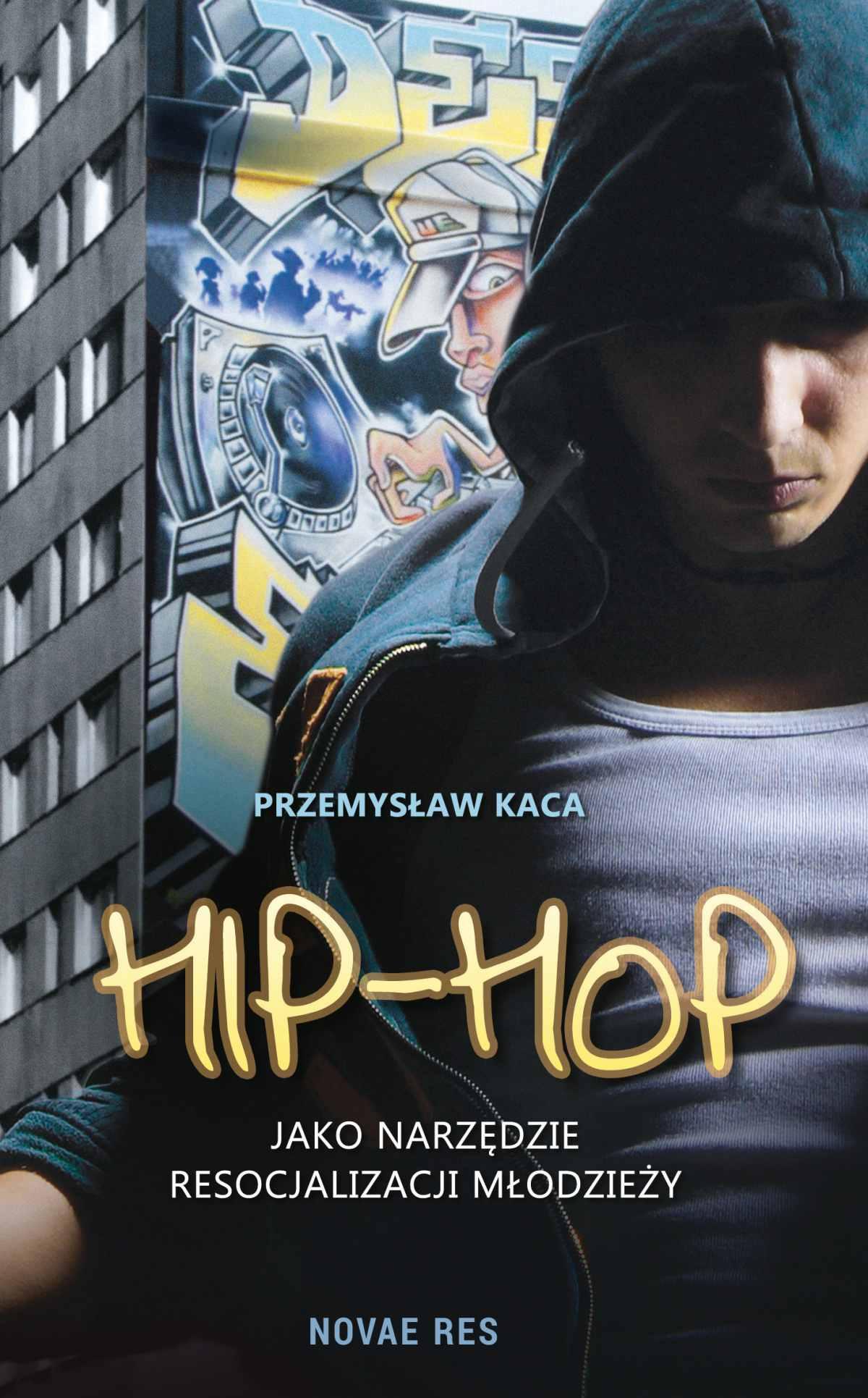 Hip-hop jako narzędzie resocjalizacji młodzieży - Ebook (Książka EPUB) do pobrania w formacie EPUB