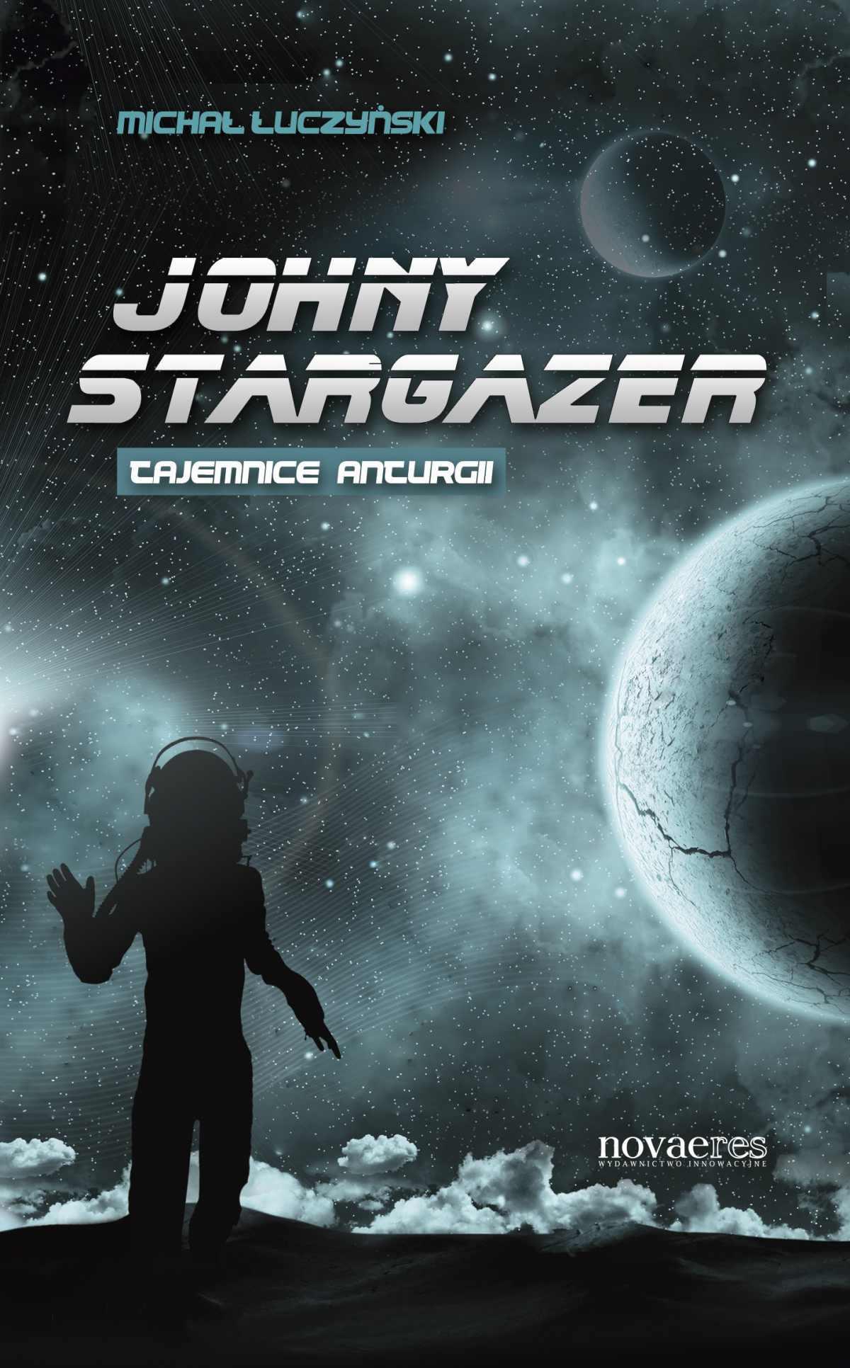 Johny Stargazer. Tajemnice Anturgii - Ebook (Książka EPUB) do pobrania w formacie EPUB