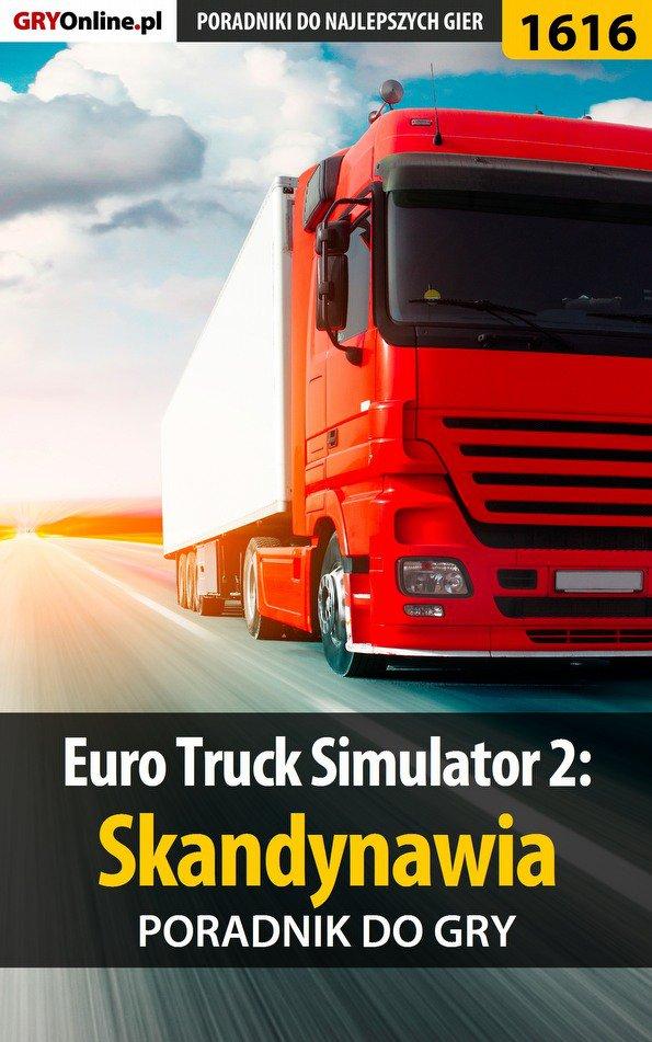Euro Truck Simulator 2: Skandynawia - poradnik do gry - Ebook (Książka EPUB) do pobrania w formacie EPUB