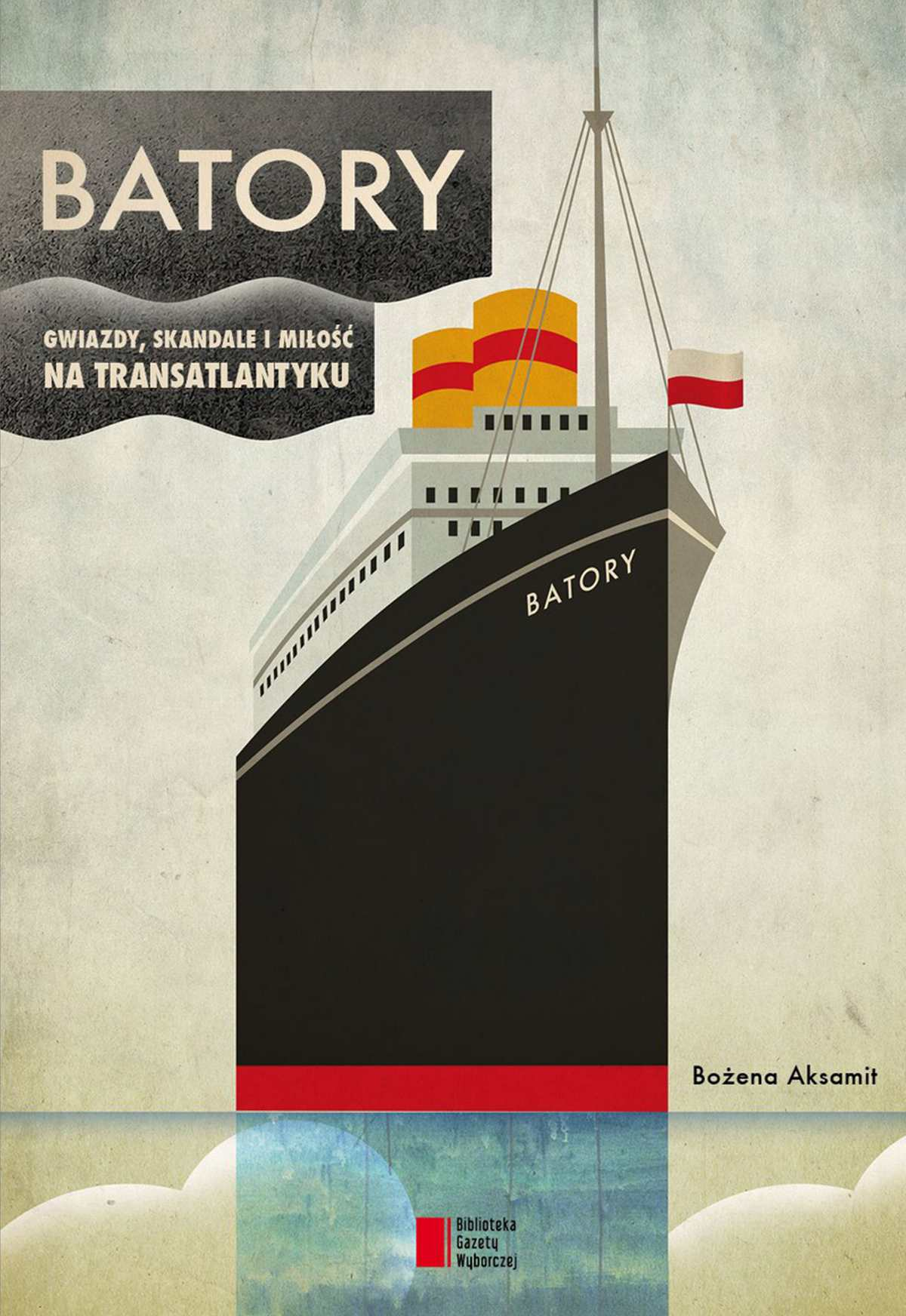 Batory. Gwiazdy, skandale i miłość na transatlantyku - Ebook (Książka EPUB) do pobrania w formacie EPUB