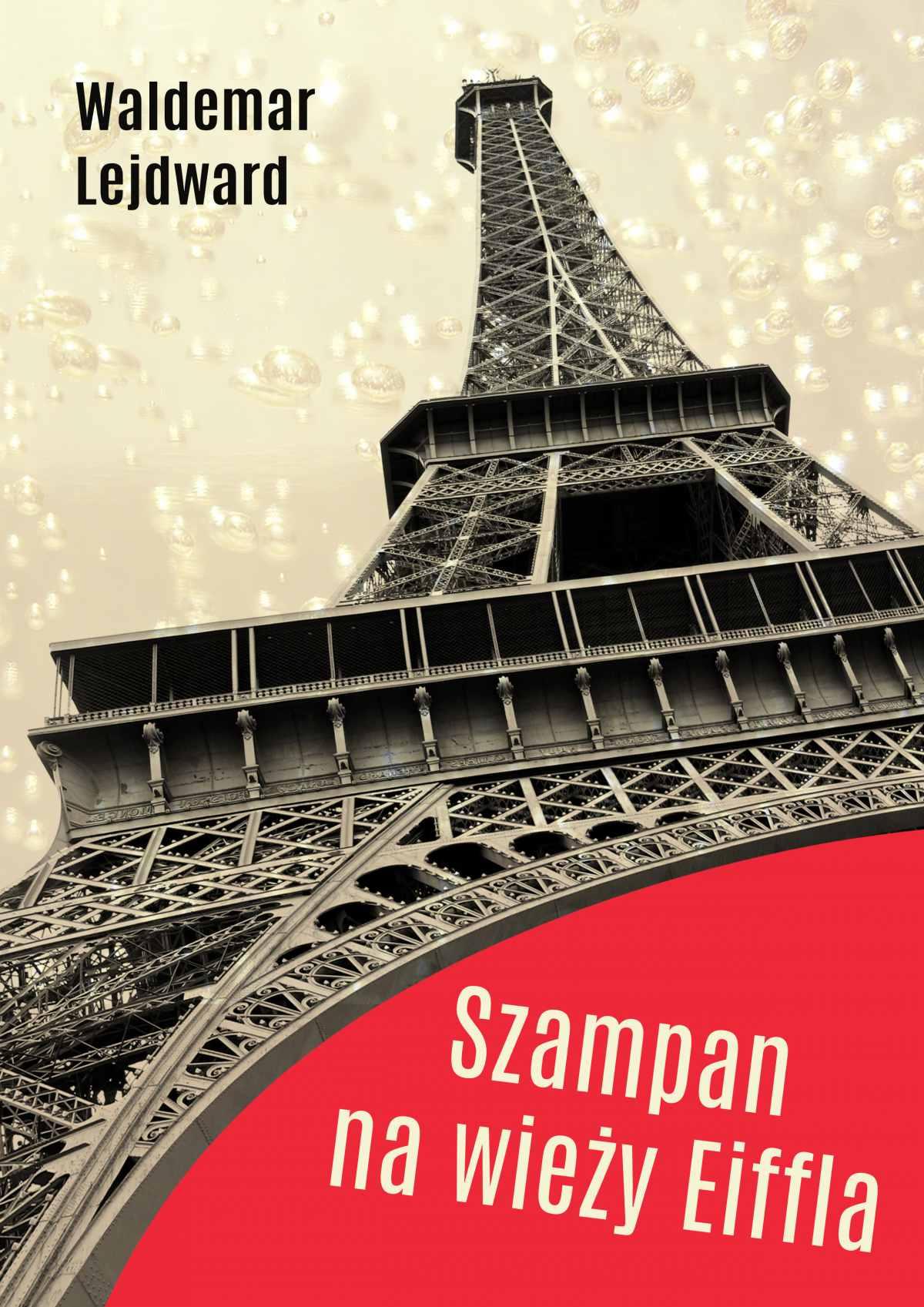 Szampan na Wieży Eiffla - Ebook (Książka EPUB) do pobrania w formacie EPUB