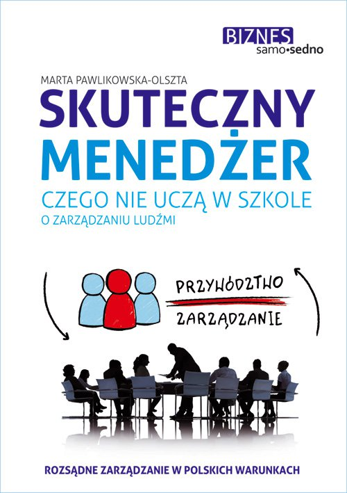 Samo Sedno - Skuteczny menedżer. Czego nie uczą w szkole o zarządzaniu ludźmi - Ebook (Książka na Kindle) do pobrania w formacie MOBI
