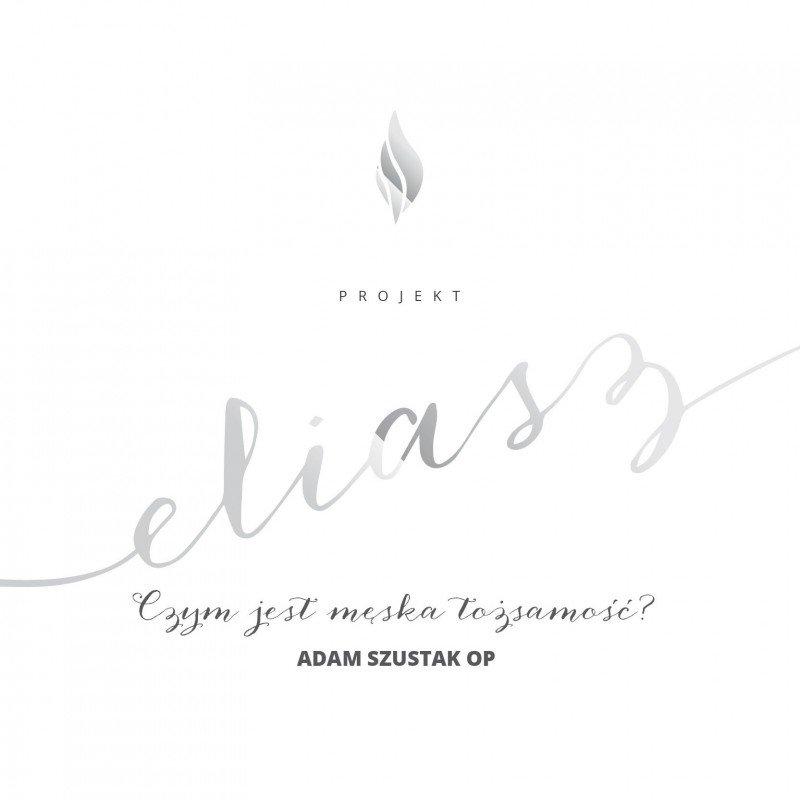 Projekt: Eliasz. Czym jest męska tożsamość? - Audiobook (Książka audio MP3) do pobrania w całości w archiwum ZIP