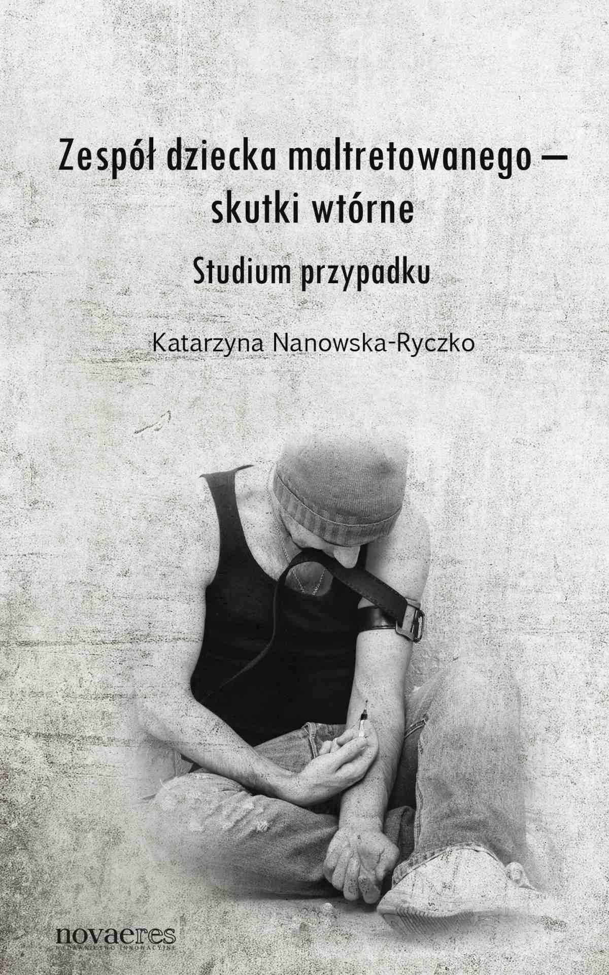 Zespół dziecka maltretowanego – skutki wtórne. Studium przypadku - Ebook (Książka na Kindle) do pobrania w formacie MOBI