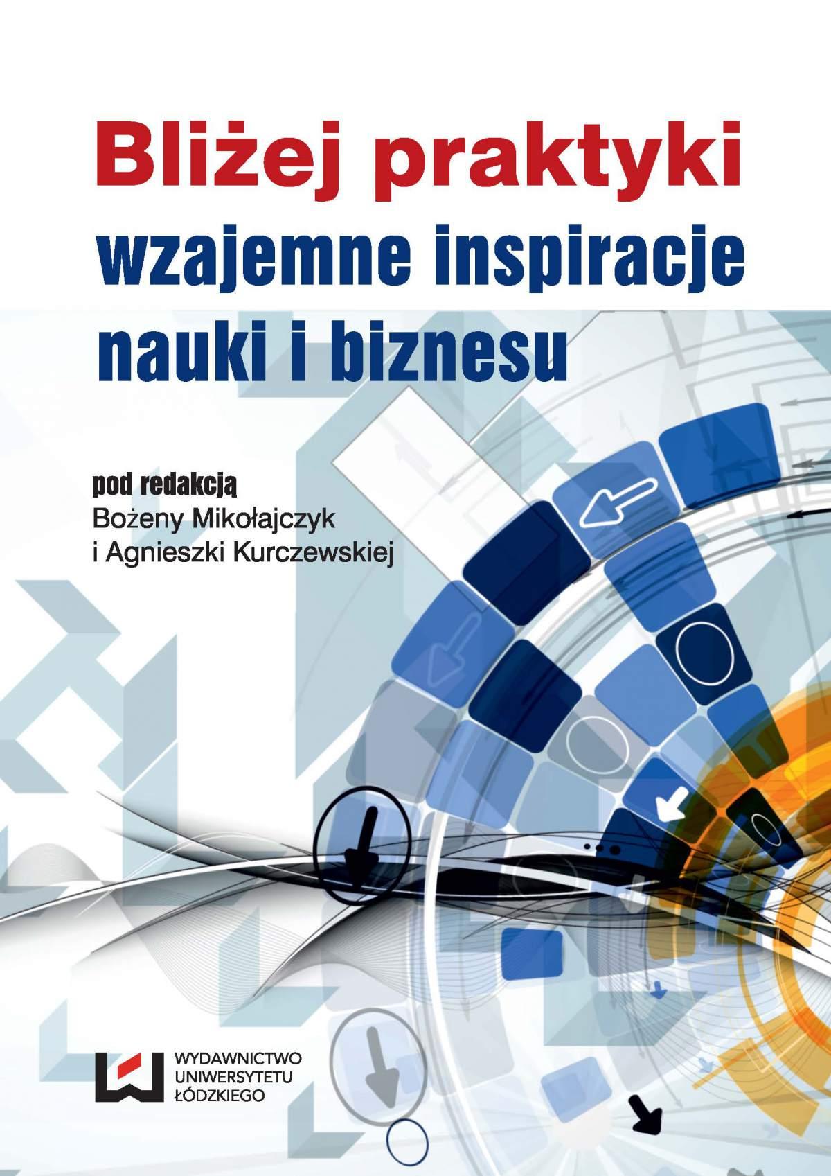 Bliżej praktyki - wzajemne inspiracje nauki i biznesu - Ebook (Książka PDF) do pobrania w formacie PDF