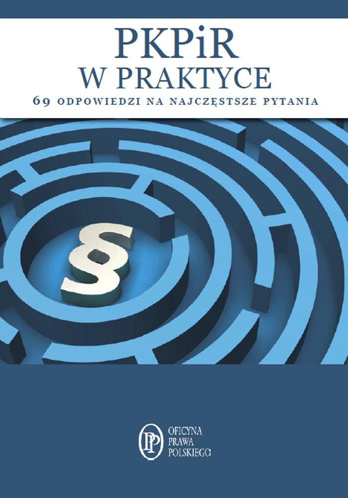 PKPiR w praktyce- 69 odpowiedzi na najczęstszepytania - Ebook (Książka EPUB) do pobrania w formacie EPUB