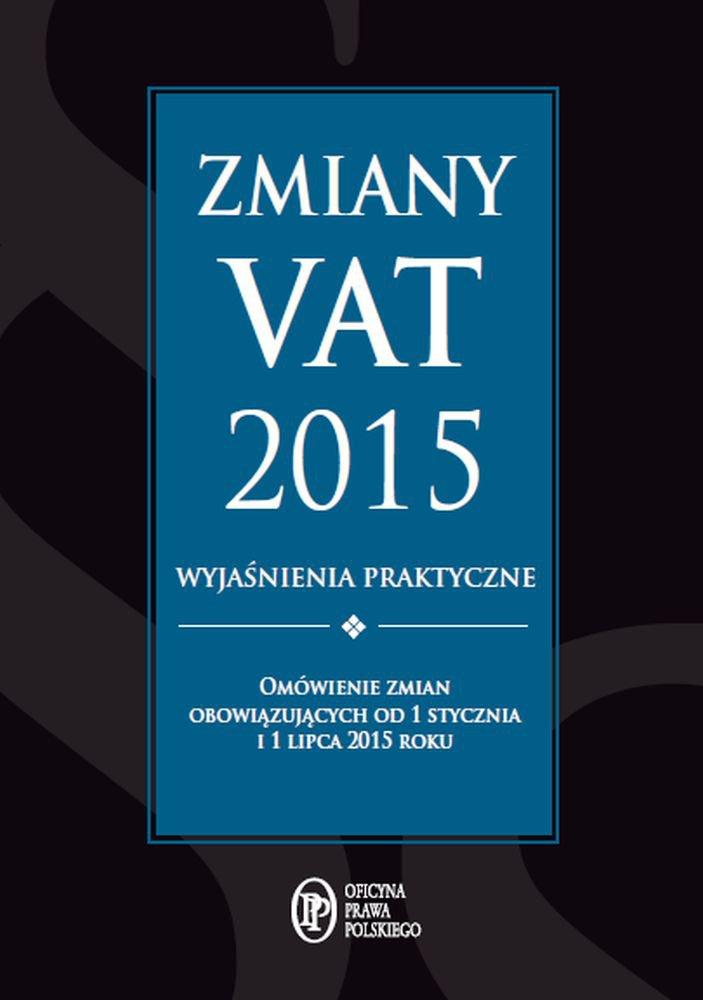 Zmiany VAT 2015 - wyjaśnienia praktyczne - Ebook (Książka na Kindle) do pobrania w formacie MOBI
