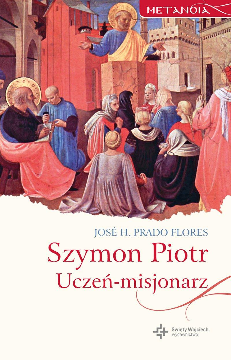 Szymon Piotr. Uczeń-misjonarz - Ebook (Książka EPUB) do pobrania w formacie EPUB