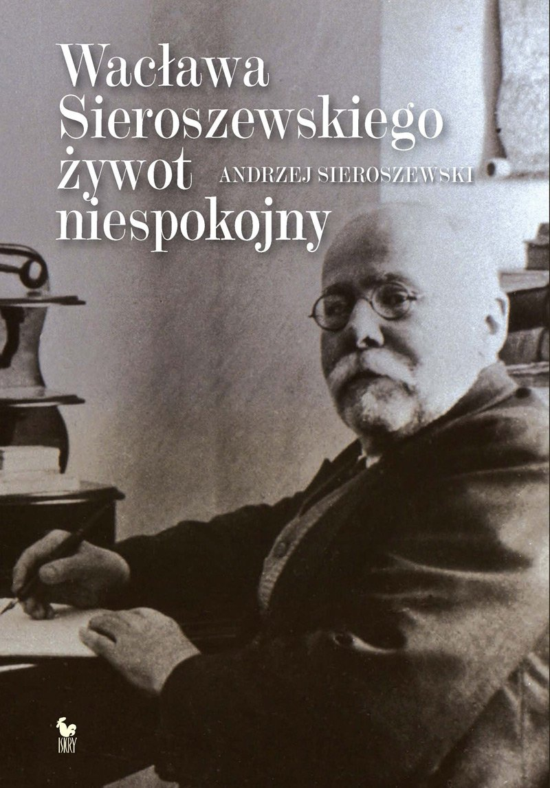 Wacława Sieroszewskiego żywot niespokojny - Ebook (Książka EPUB) do pobrania w formacie EPUB