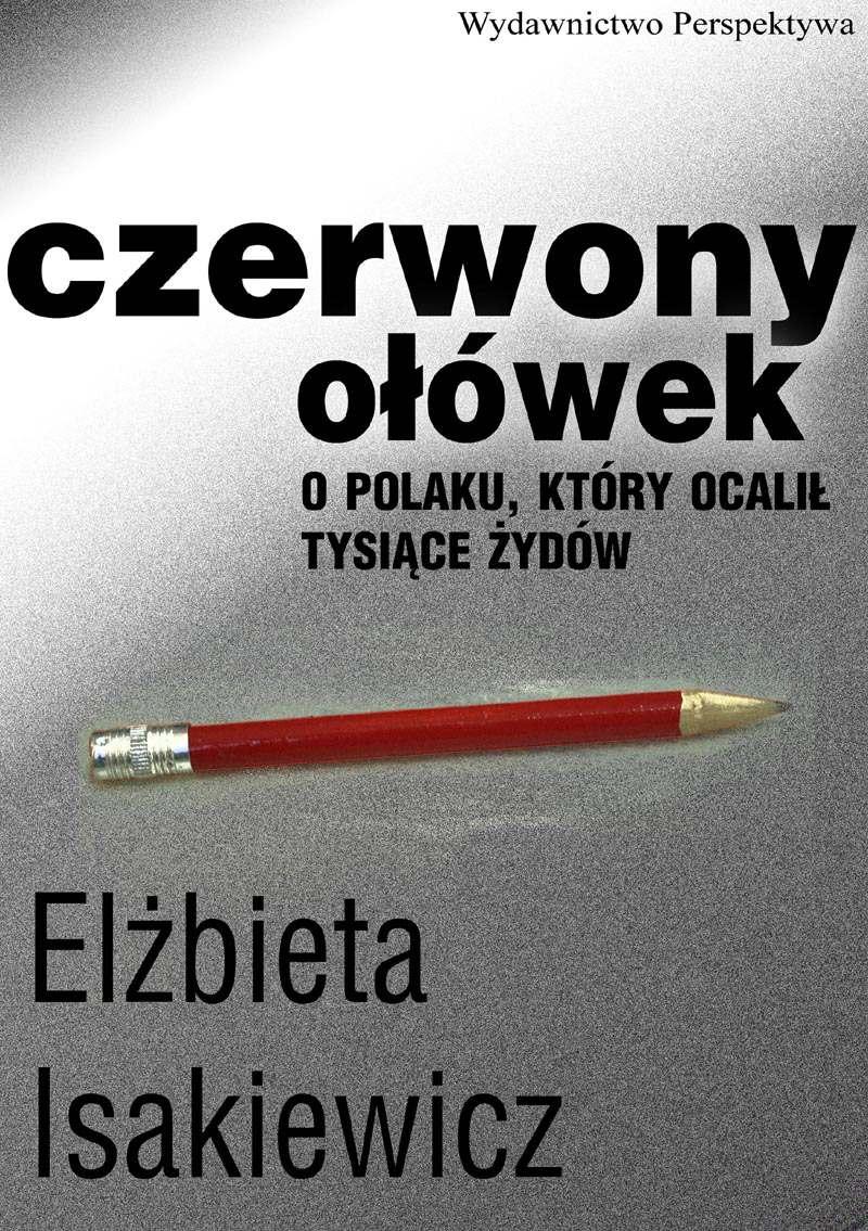 Czerwony ołówek. O Polaku, który ocalił tysiące Żydów - Ebook (Książka EPUB) do pobrania w formacie EPUB