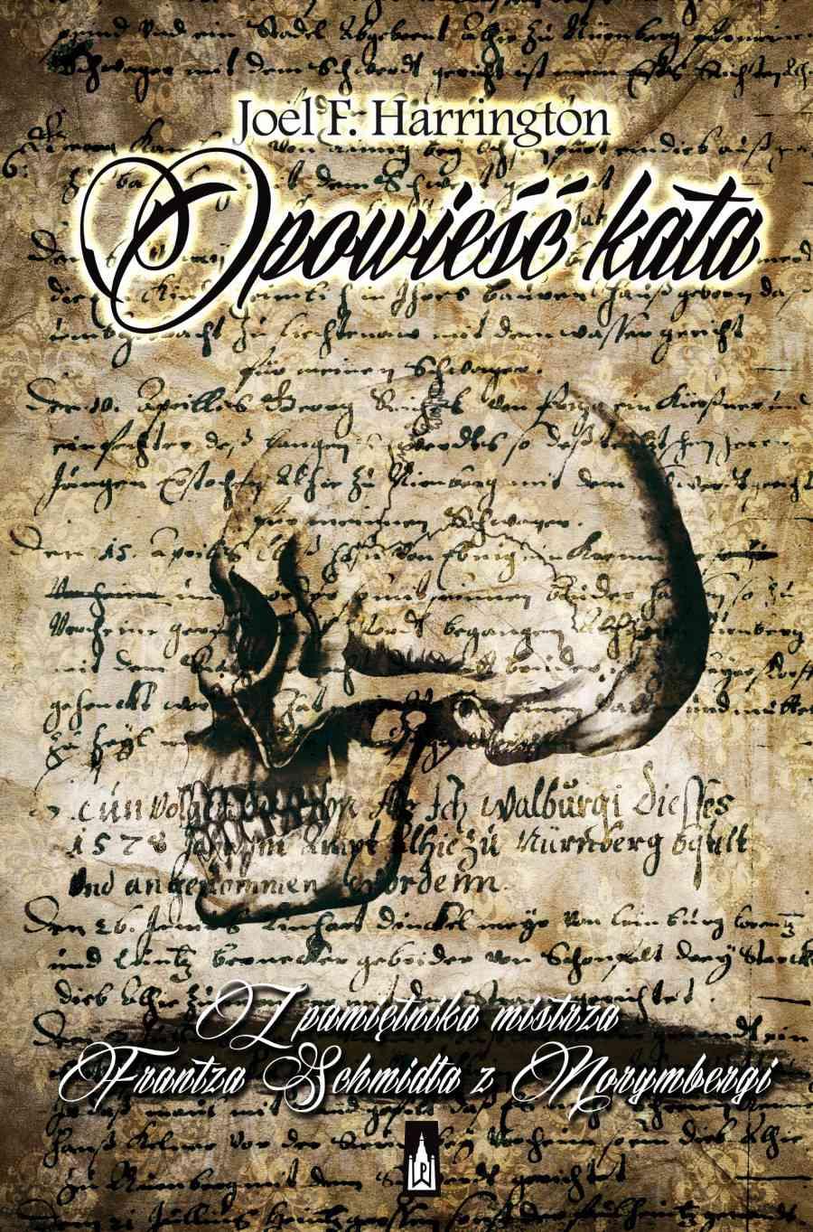 Opowieść kata. Z pamiętnika mistrza Frantza Schmidta z Norymbergi - Ebook (Książka EPUB) do pobrania w formacie EPUB