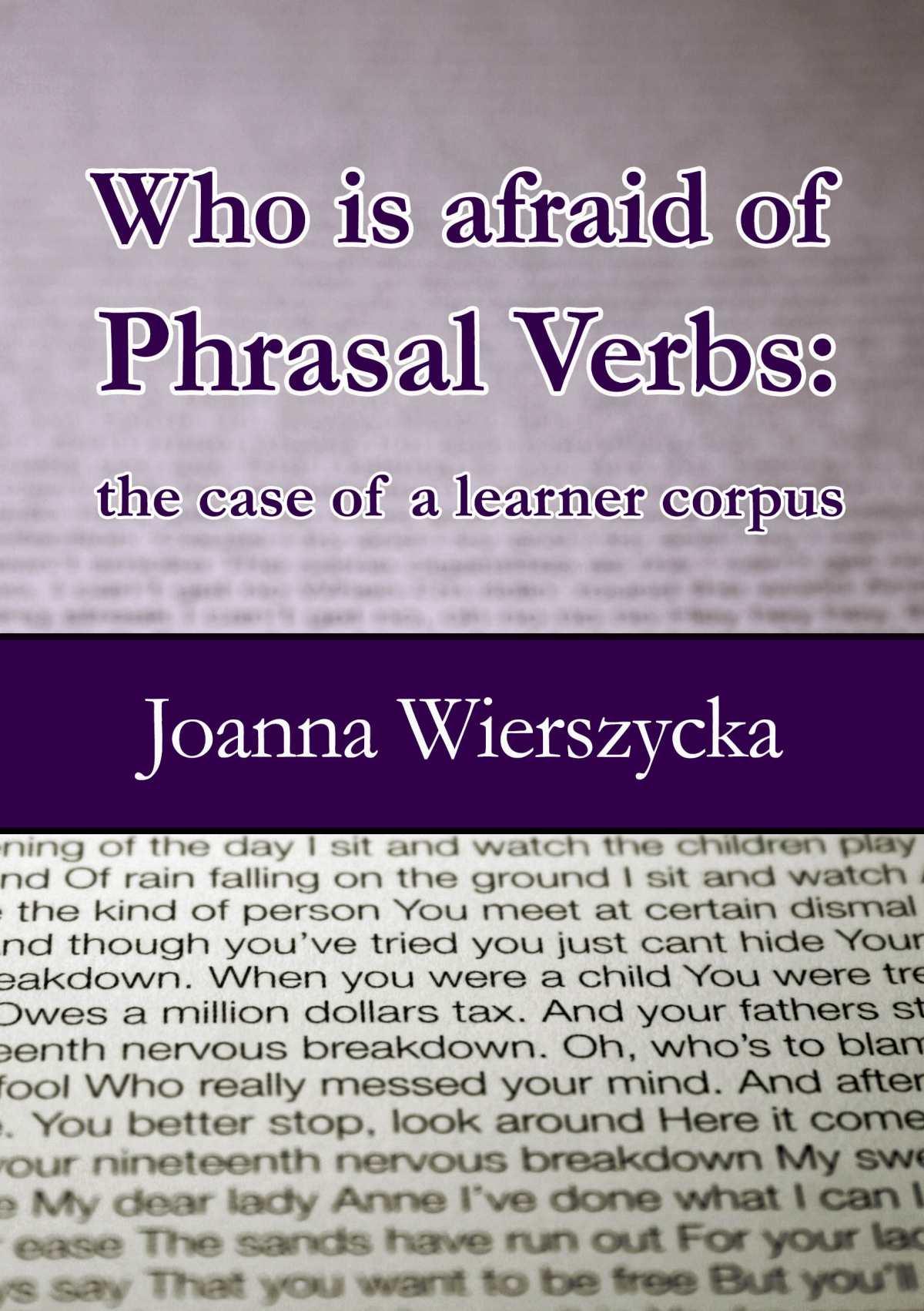 Who is afraid of Phrasal Verbs: the case of a learner corpus - Ebook (Książka PDF) do pobrania w formacie PDF
