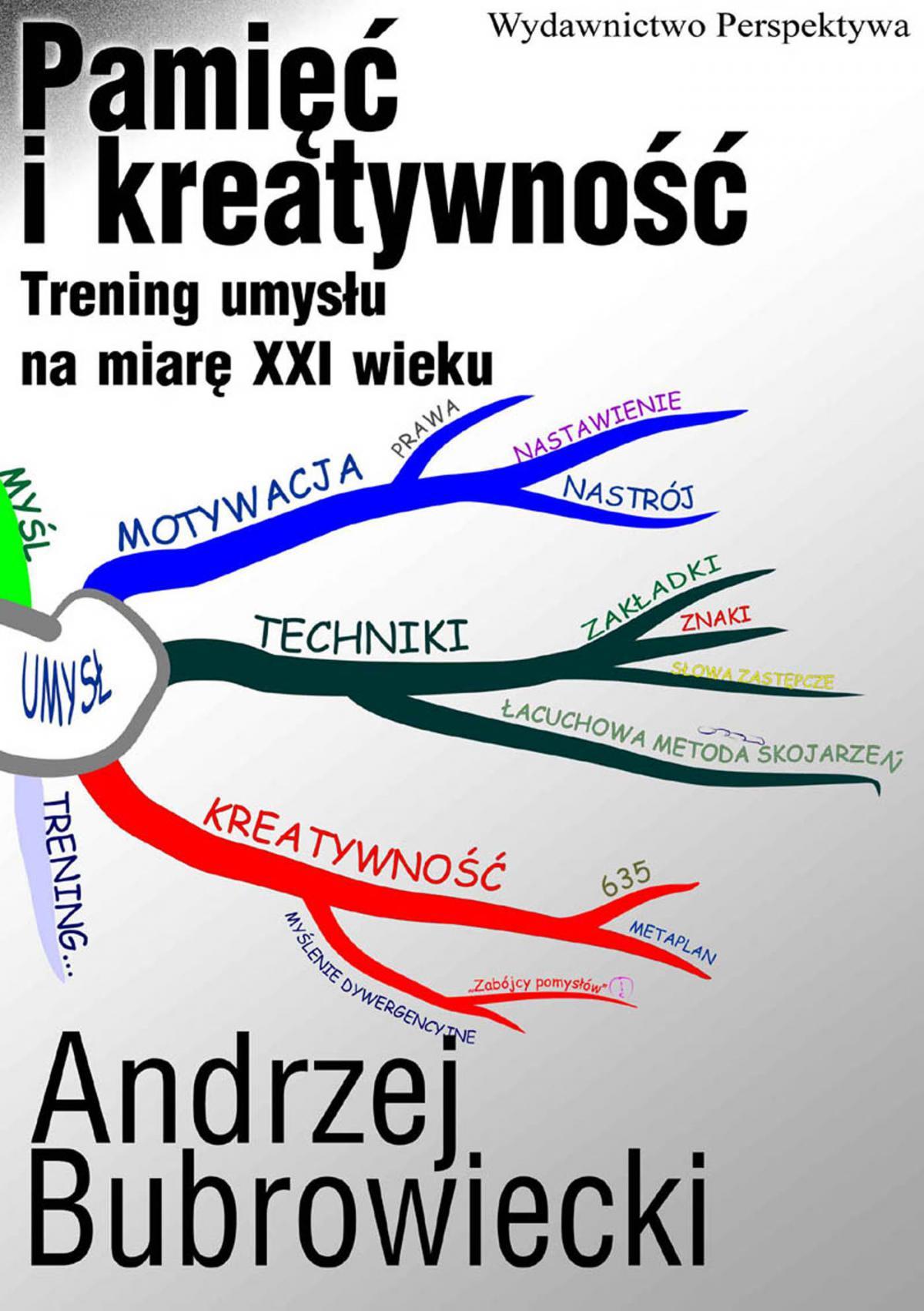 Pamięć i kreatywność. Trening umysłu na miarę XXI wieku - Ebook (Książka EPUB) do pobrania w formacie EPUB