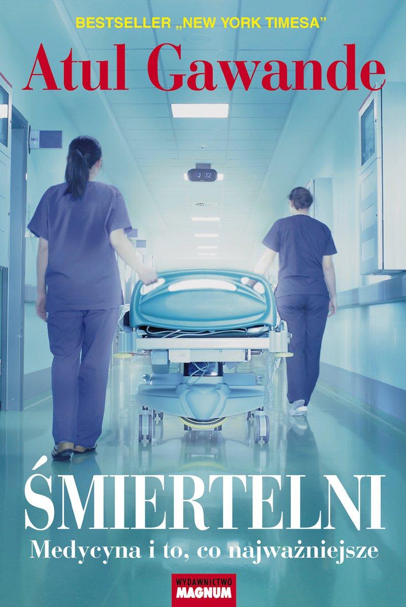 Śmiertelni. Medycyna i to, co najważniejsze - Ebook (Książka EPUB) do pobrania w formacie EPUB