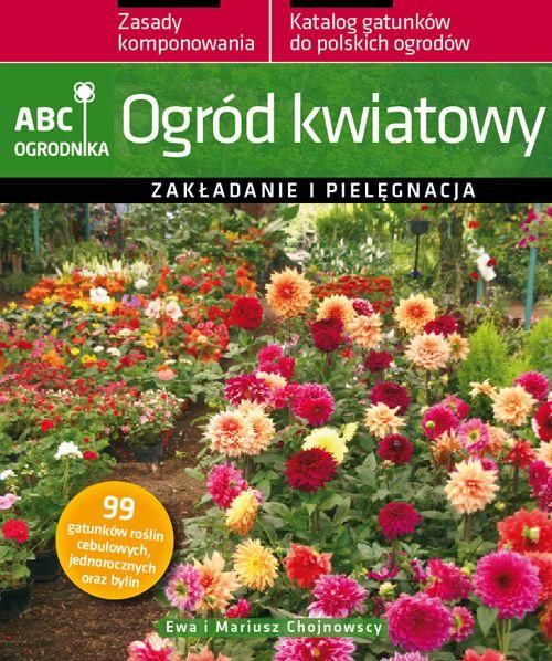 Ogród kwiatowy. ABC ogrodnika - Ebook (Książka PDF) do pobrania w formacie PDF