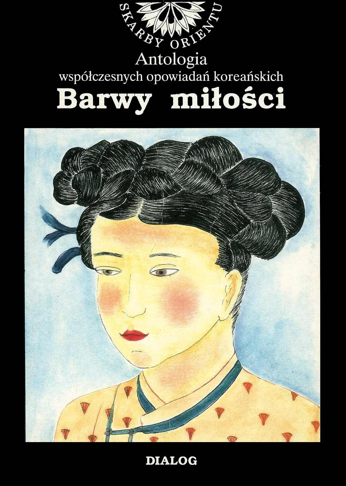 Barwy miłości. Antologia współczesnych opowiadań koreańskich - Ebook (Książka na Kindle) do pobrania w formacie MOBI
