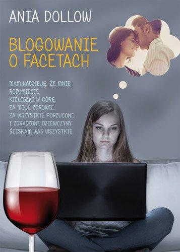 Blogowanie o facetach - Ebook (Książka na Kindle) do pobrania w formacie MOBI