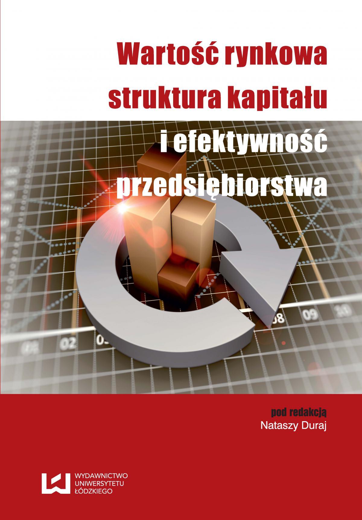 Wartość rynkowa, struktura kapitału i efektywność przedsiębiorstwa - Ebook (Książka PDF) do pobrania w formacie PDF