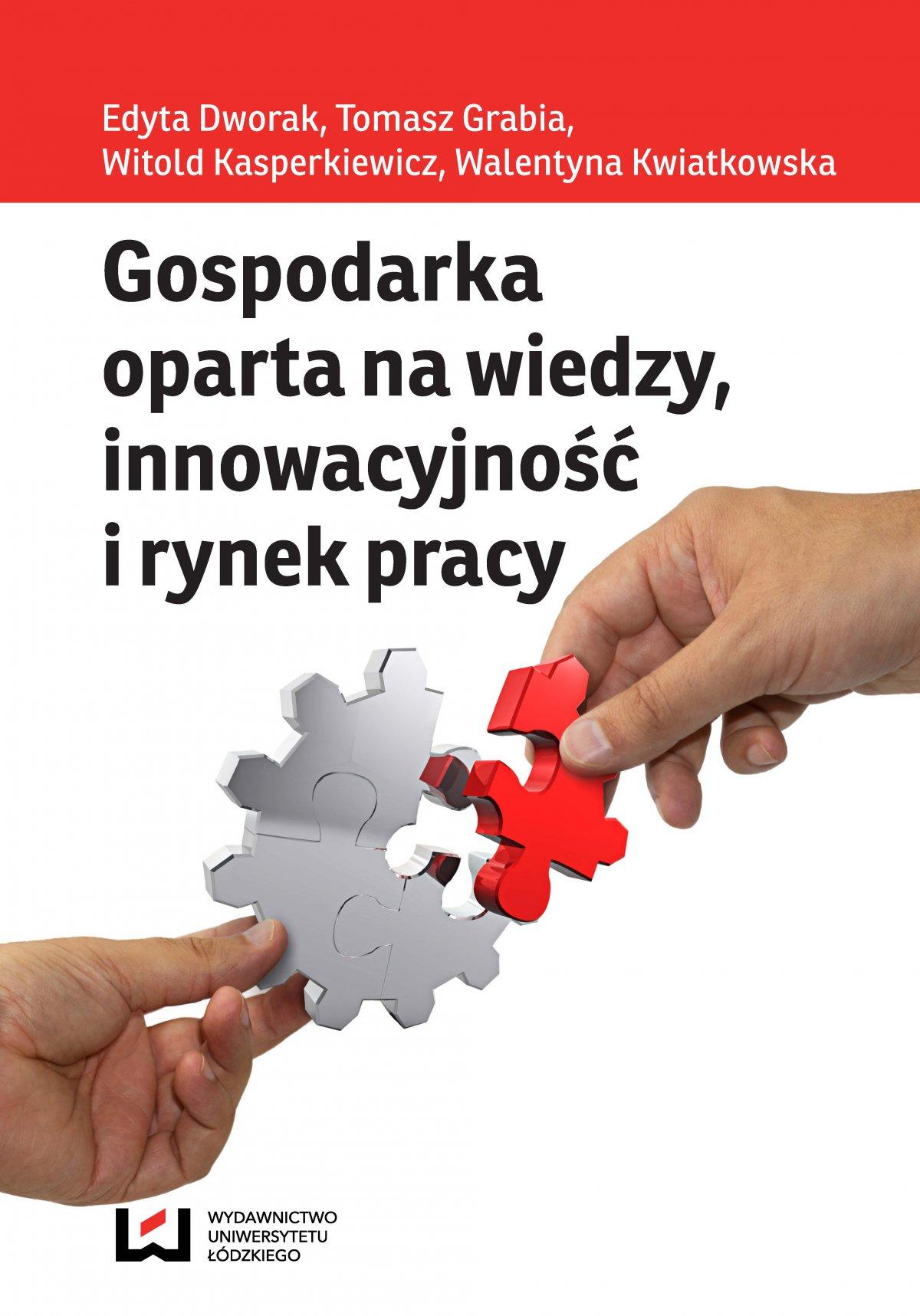 Gospodarka oparta na wiedzy, innowacyjność i rynek pracy - Ebook (Książka PDF) do pobrania w formacie PDF