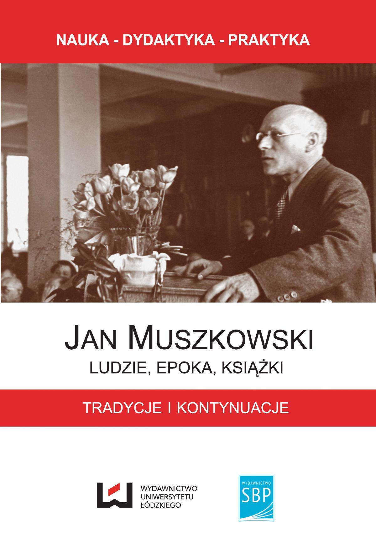 Jan Muszkowski – ludzie, epoka, książki. Tradycje i kontynuacje - Ebook (Książka PDF) do pobrania w formacie PDF