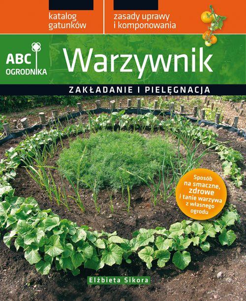 Warzywnik. ABC ogrodnika - Ebook (Książka PDF) do pobrania w formacie PDF