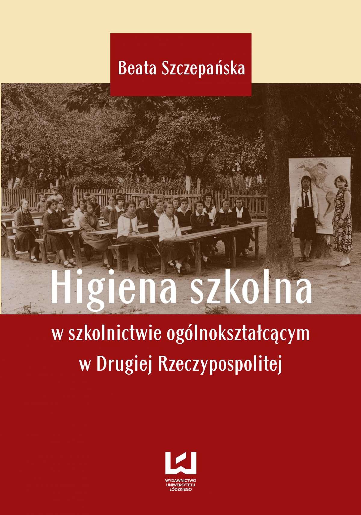 Higiena szkolna w szkolnictwie ogólnokształcącym w Drugiej Rzeczypospolitej - Ebook (Książka PDF) do pobrania w formacie PDF