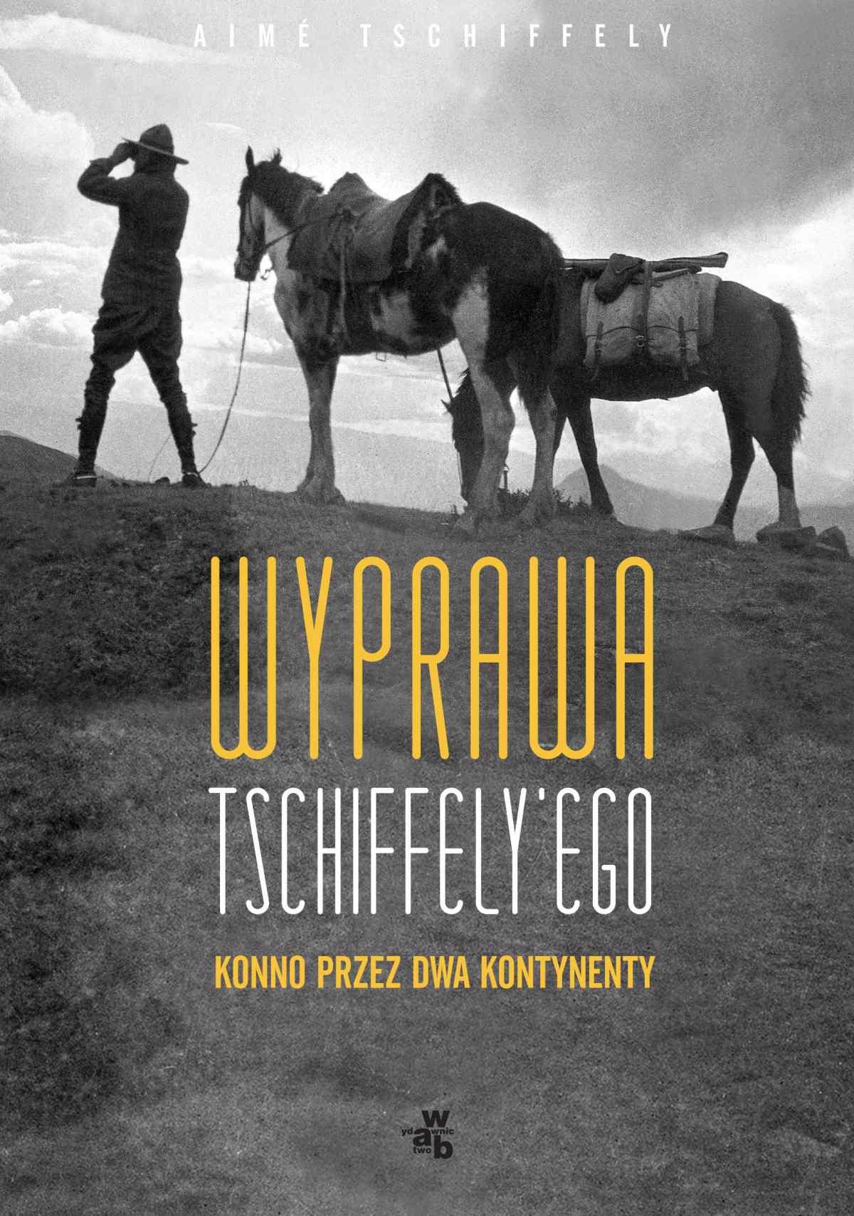 Wyprawa Tschiffely'ego - Ebook (Książka EPUB) do pobrania w formacie EPUB