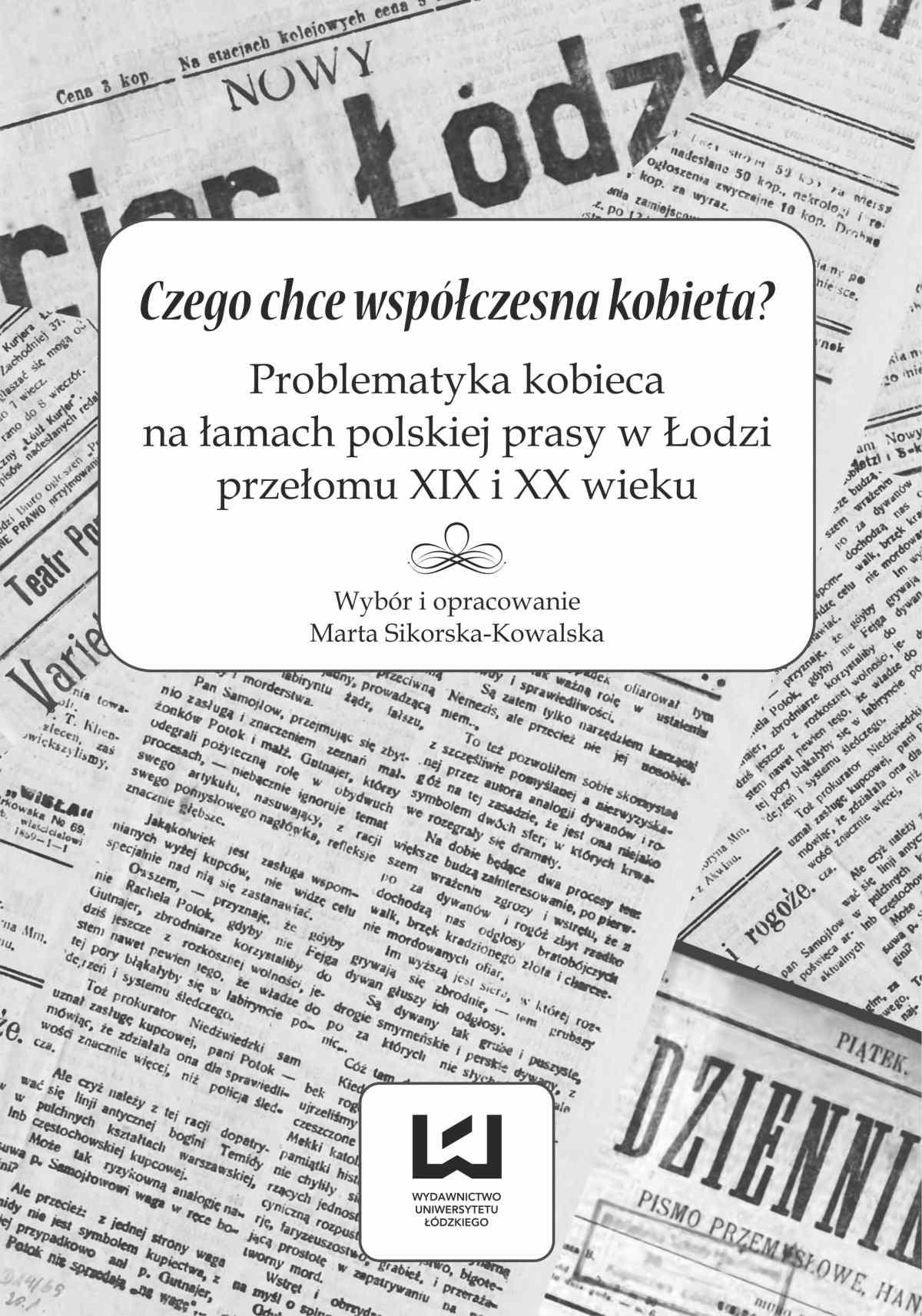Czego chce współczesna kobieta? Problematyka kobieca na łamach polskiej prasy w Łodzi przełomu XIX i XX wieku - Ebook (Książka na Kindle) do pobrania w formacie MOBI